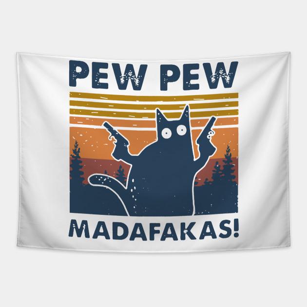 Cat Pew Pew Madafakas Vintage