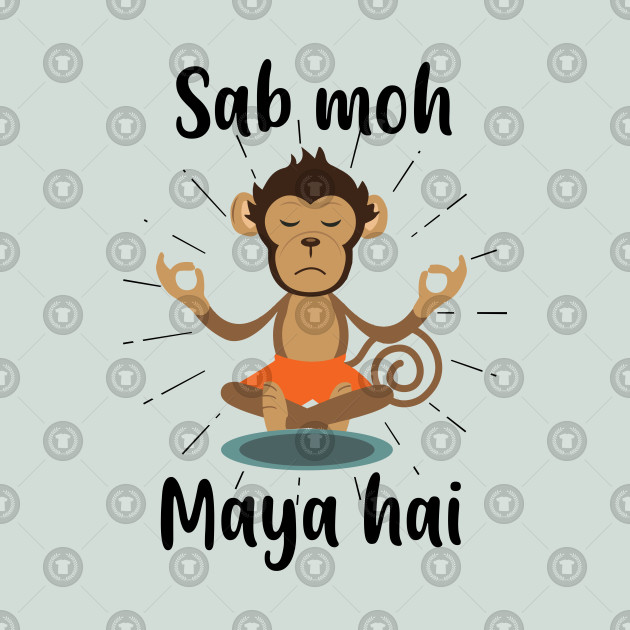 Sab Moh Maya Hai Hindi Meditation Slogan T-shirt