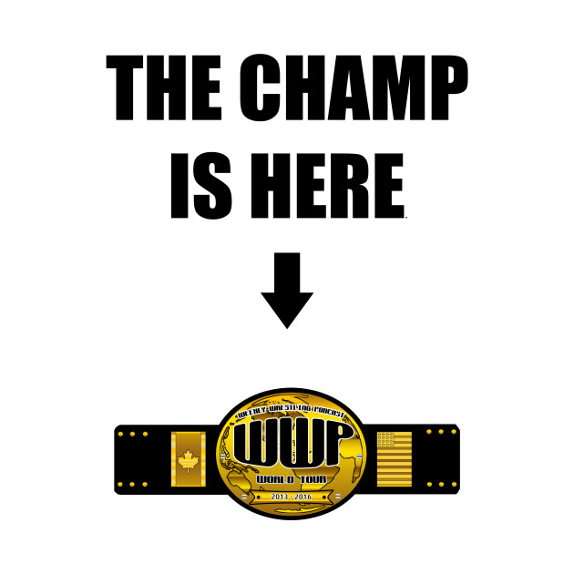 The Champ is Here Style