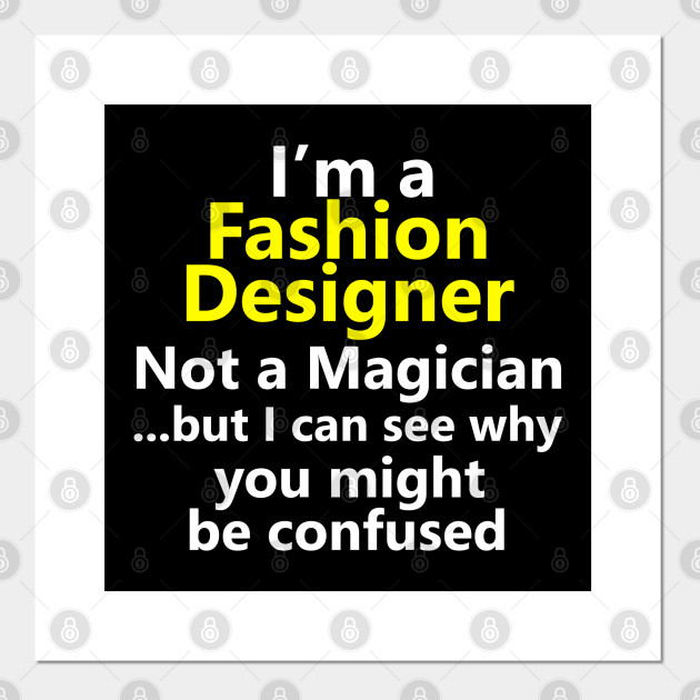 Funny Fashion Designer Job Career Title Occupation Gift Fashion Designer Job Posters And Art Prints Teepublic