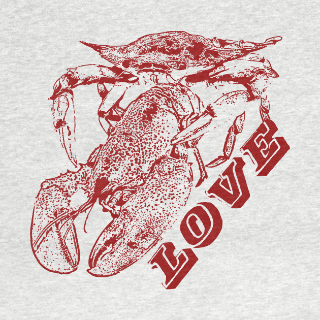 Crab, Lobster, Love.