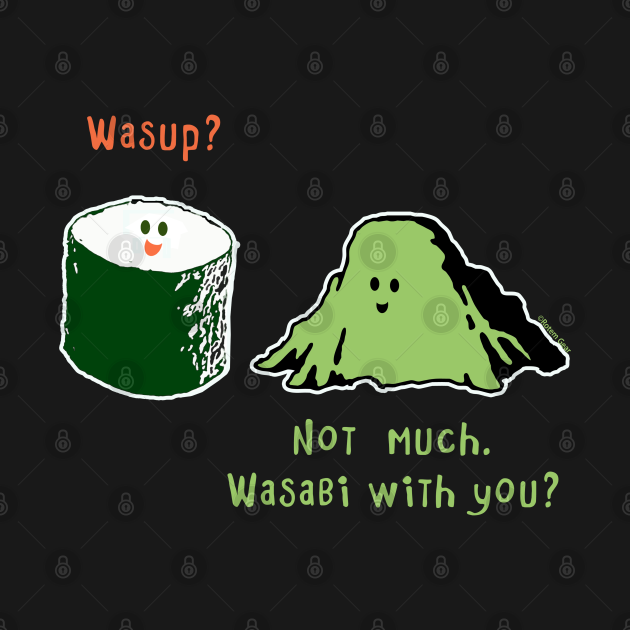 Wasabi With You?