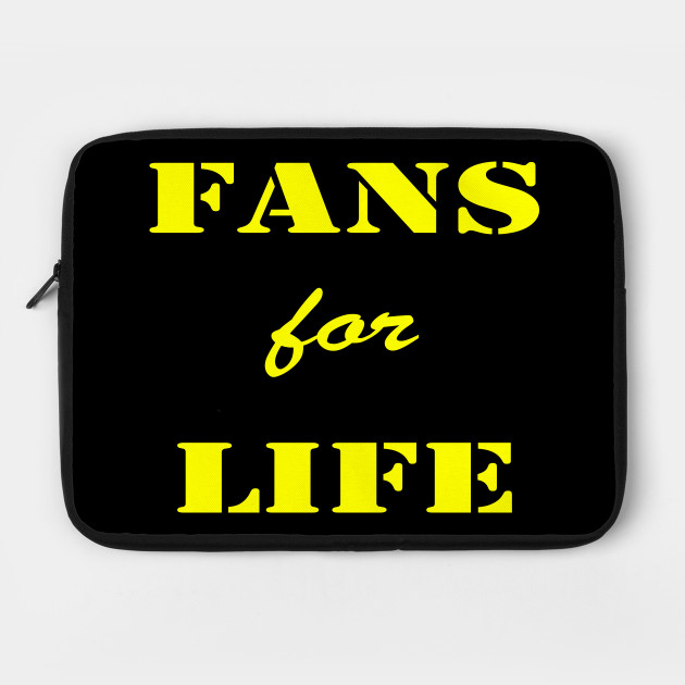 Fans for life black&yellow