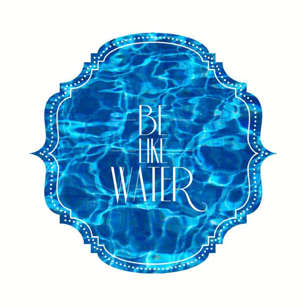 Be Like Water Martial Arts Taoism Kung Fu Wu Wei No Way Flow