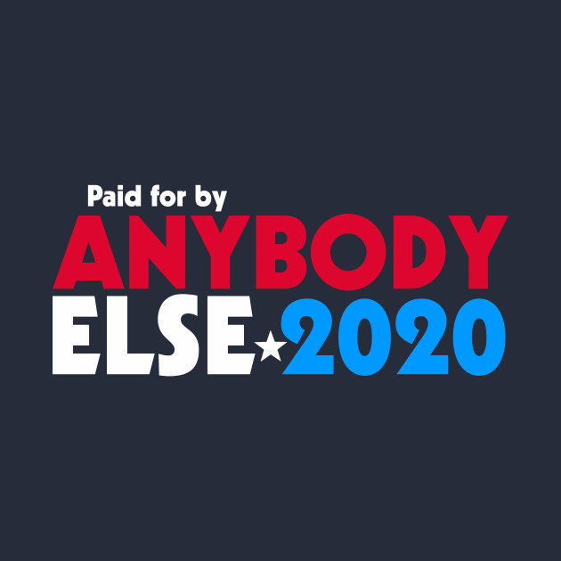 Anybody Else 2020 T-Shirt