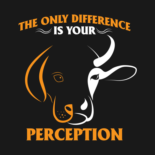 The Only Difference is Your Perception T Shirt. Vegan Tshirts