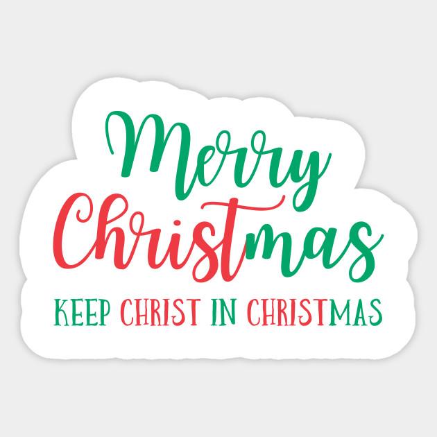 Merry Christmas Christian.Merry Christmas Keep Christ In Christmas