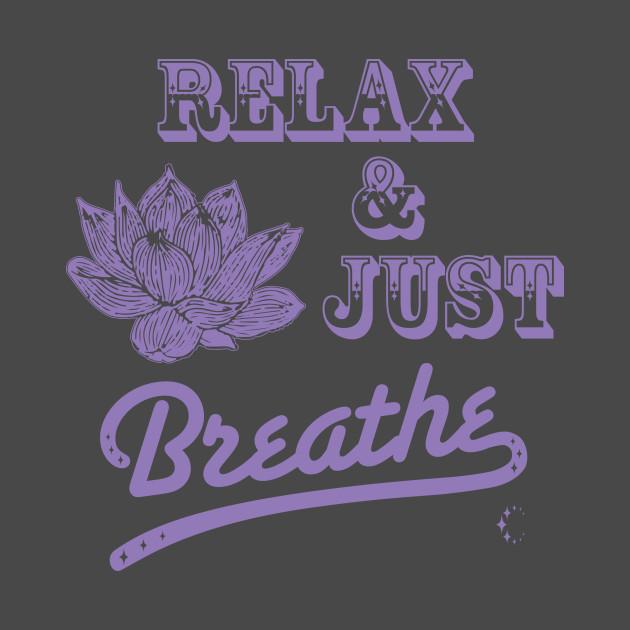 Relax & Just Breath | Lotus | Lavender