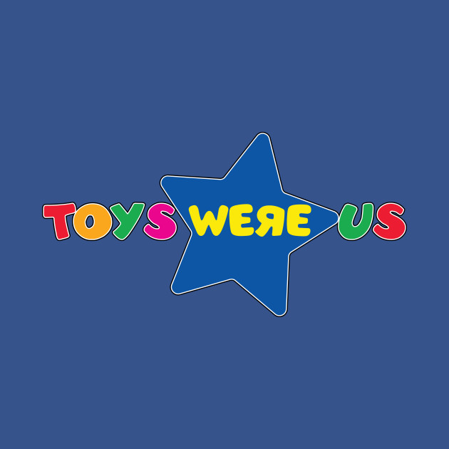 Toys Were Us Old School Toys R Us T Shirt Teepublic