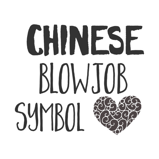 Chinese Blowjob Symbol Heart T Shirt Teepublic