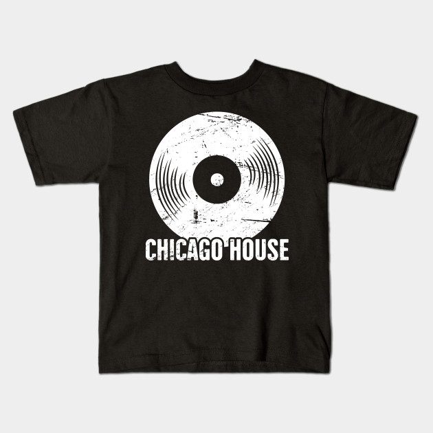 Vinyl Record Chicago House Electronic Music Gift Kids T Shirt