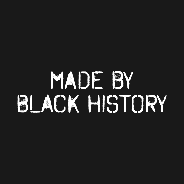 MADE BY BLACK HISTORY - 2.0