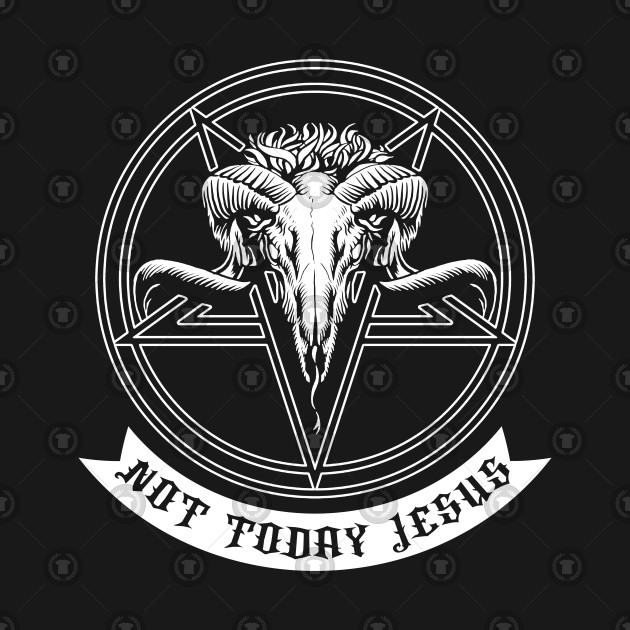 Not Today Jesus Shirt Satan Hell Occult Deadly Sins Death Metal Tshirt Gift Tee