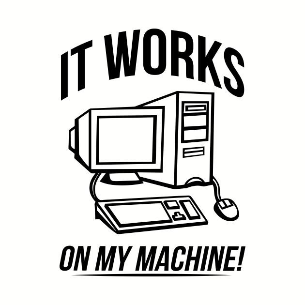 It works on my machine!