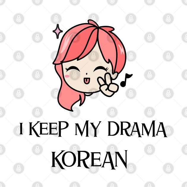 I keep my drama Korean