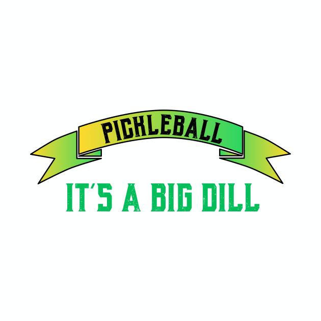 db9d16e30 Pickleball It's a Big Dill Funny Pickleball Shirt - Pickleballfunny - T- Shirt   TeePublic