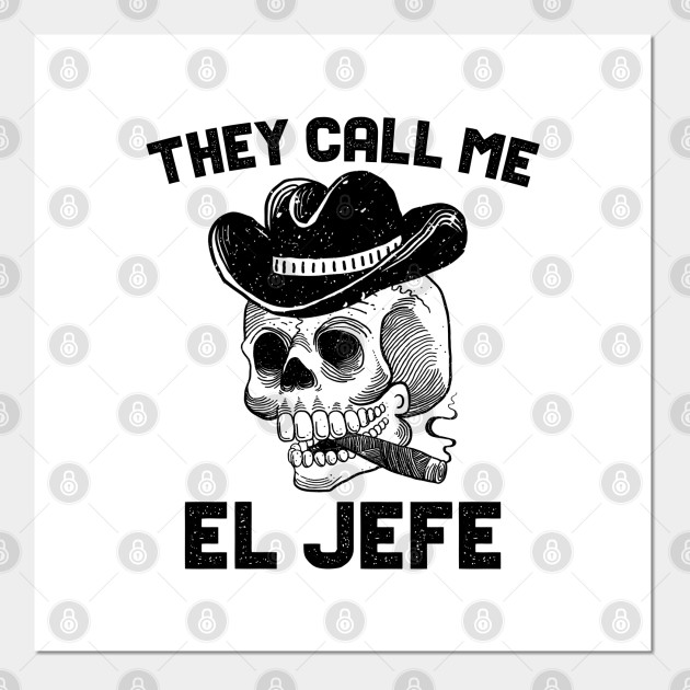 They Call Me El Jefe