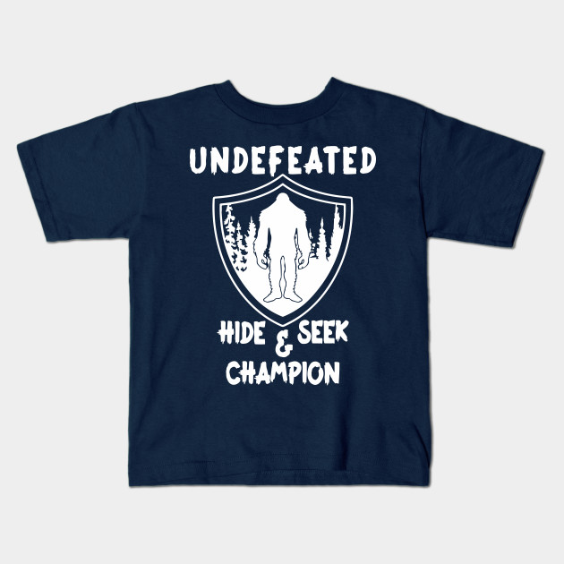 866136fe Undefeated Hide And Seek Champion Shirt Bigfoot Believer Gift Kids T-Shirt