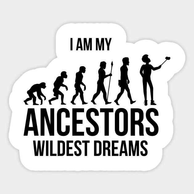 i am my ancestors wildest dreams ancestor sticker teepublic