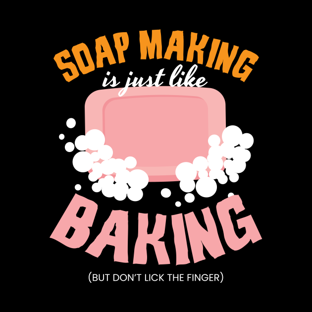 Soap Making Is Just Like Baking Soap