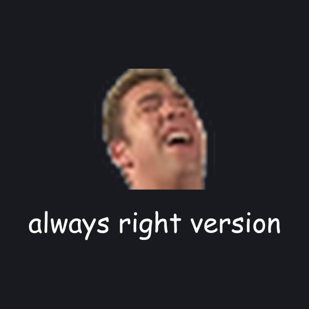 always right version