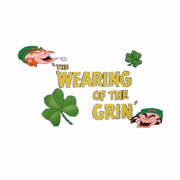 Wearing of the Grin