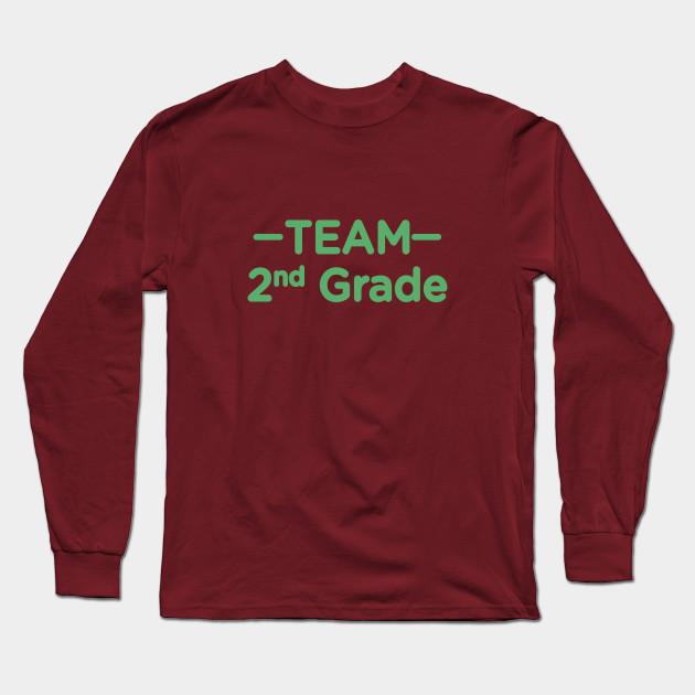 Team 2nd Grade Teacher Back To School Team 2nd Grade Long Sleeve
