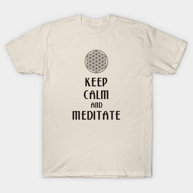 Keep Calm And Meditate - Flower Of Life 1