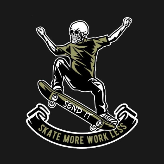 LESS WORK T Shirt MORE SKATE SKATEBOARD SKATER MEN SIZE S-3XL