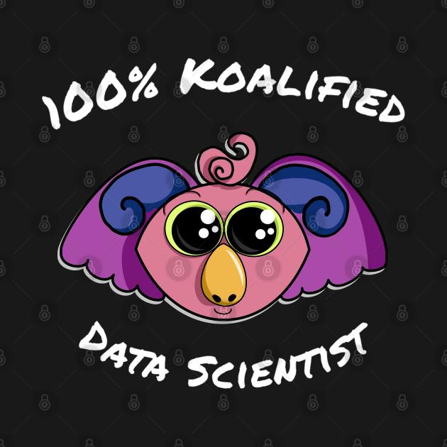 100% Koalified Data Scientist   Koala Dawn Black
