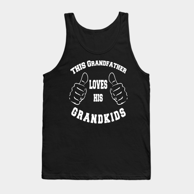 This Grandfather Loves His Grandkids T-Shirt