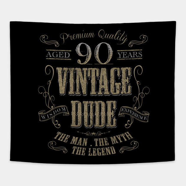 90th Birthday Vintage Dude The Man Myth Legend Gift Idea Tapestry