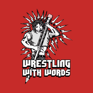 Wrestling With Words T-Shirt