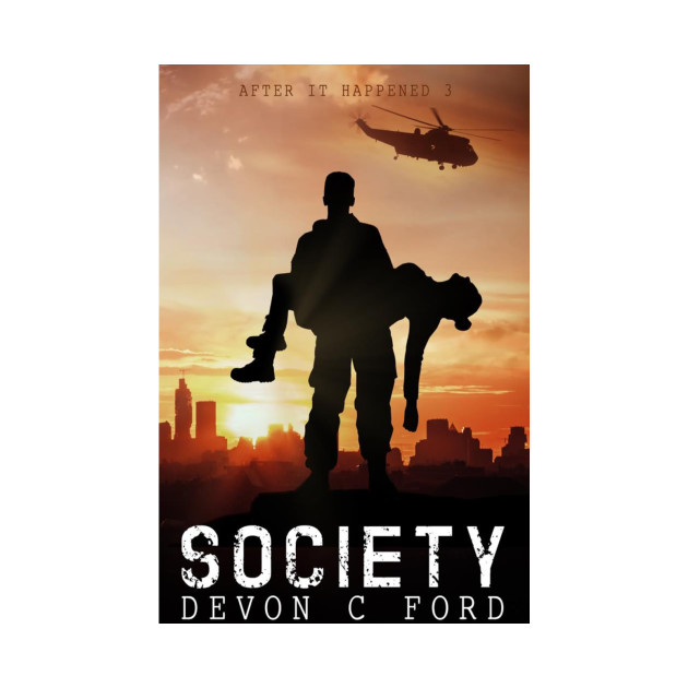 Devon C Ford - After It Happened - Book 3 - Society