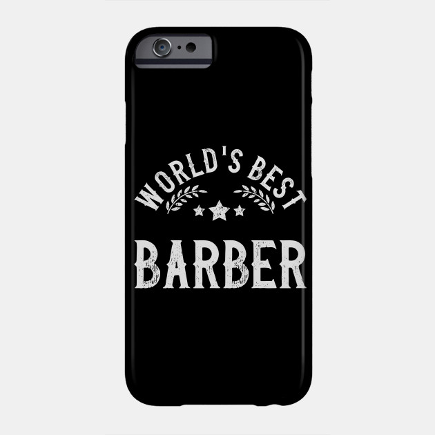 Funny Gift World's Best Barber Phone Case