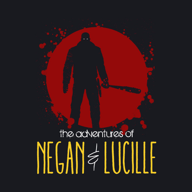 The Adventures Of Negan & Lucille