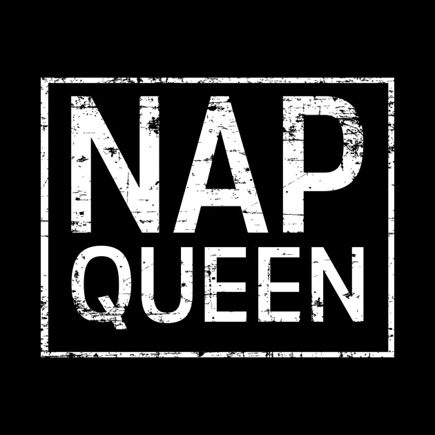 Distressed Nap Queen for Women and Girls