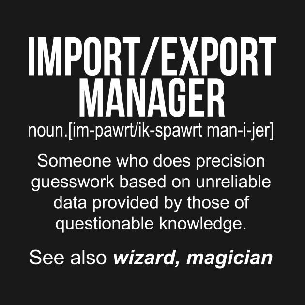Import-Export Manager noun definition funny shirt T-Shirt