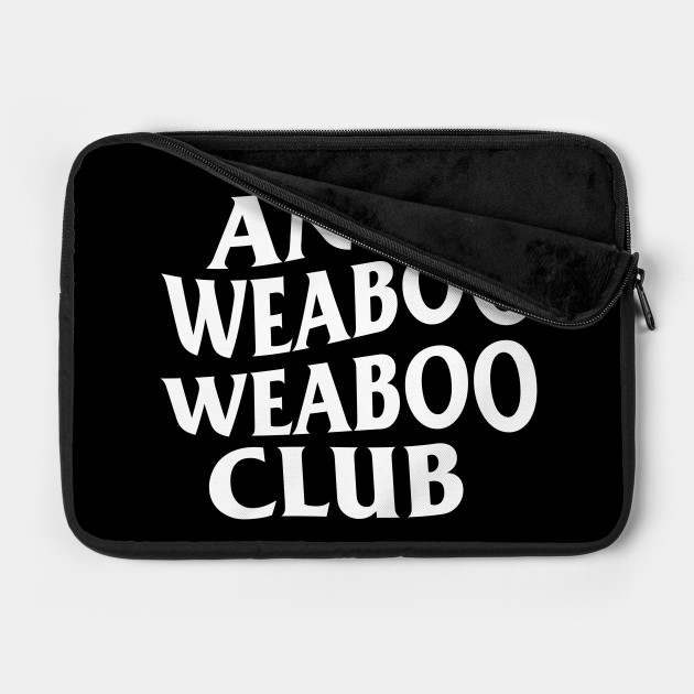 ANTI WEABOO WEABOO CLUB