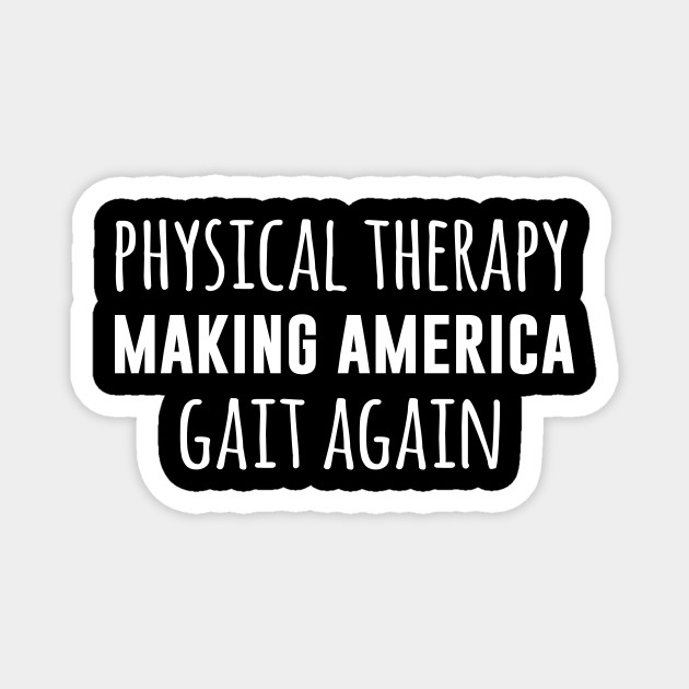 Physical therapy making America gait again