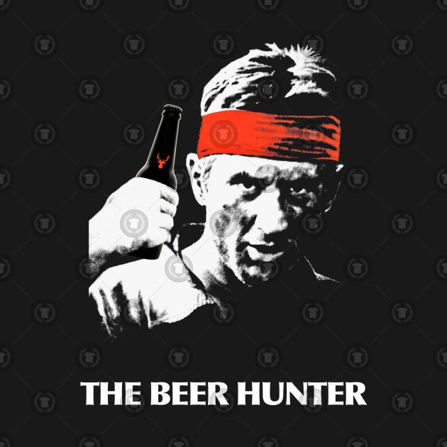 The Deer Hunter - (A.K.A The Beer Hunter)