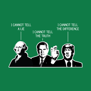I cannot tell a lie t-shirts