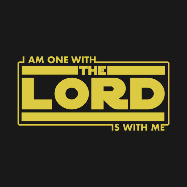 I Am One With The Lord The Lord Is With Me Christian