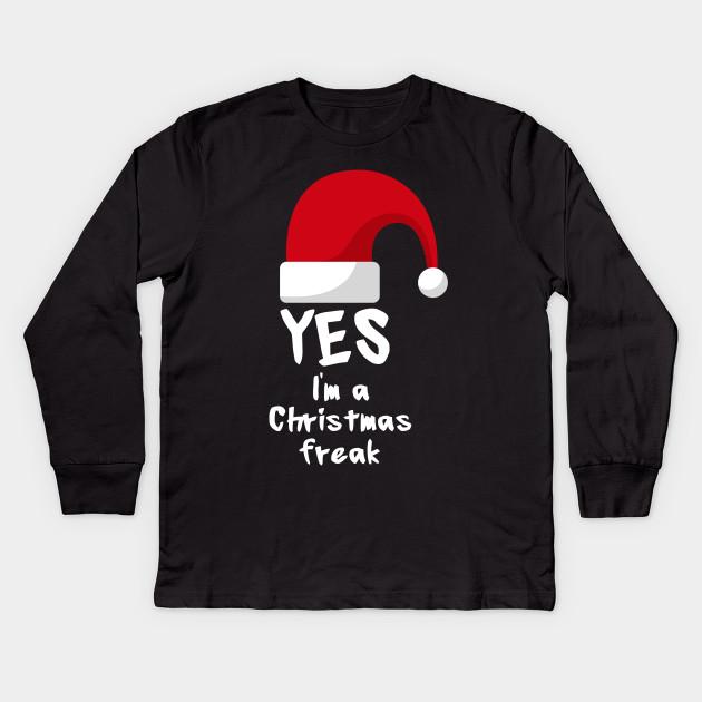 3ba616d8 Funny Christmas Freak - Funny Christmas Sayings - Kids Long Sleeve T ...