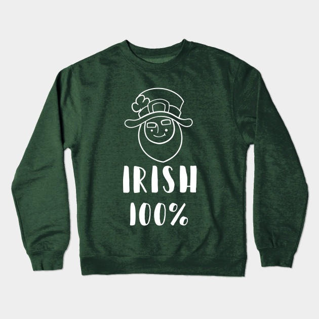 8d728ada8458 Cool 100% Irish Clurichaun 2019 St Patricks Day Shirt Design Crewneck  Sweatshirt