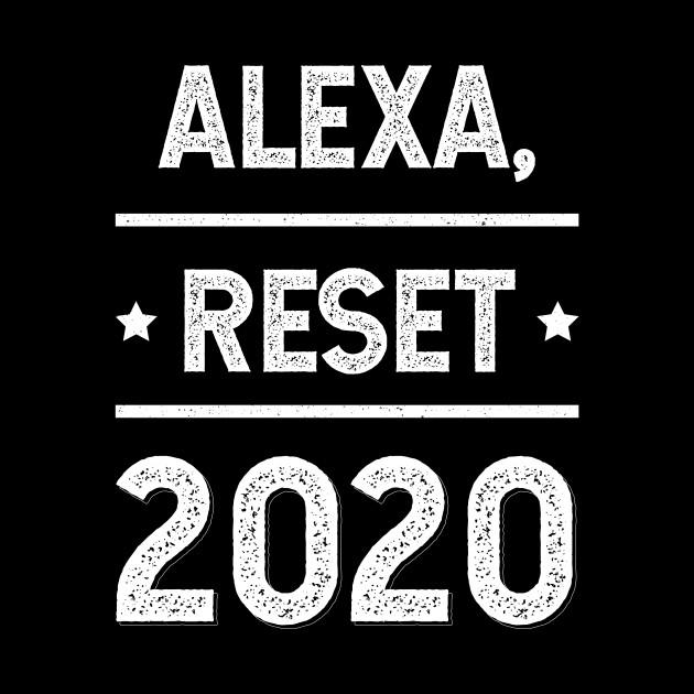 Alexa Reset 2020 - Gift Funny