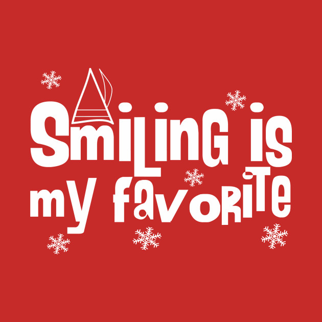 Elf Smiling is My Favorite