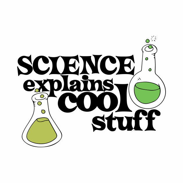 Science explains cool stuff