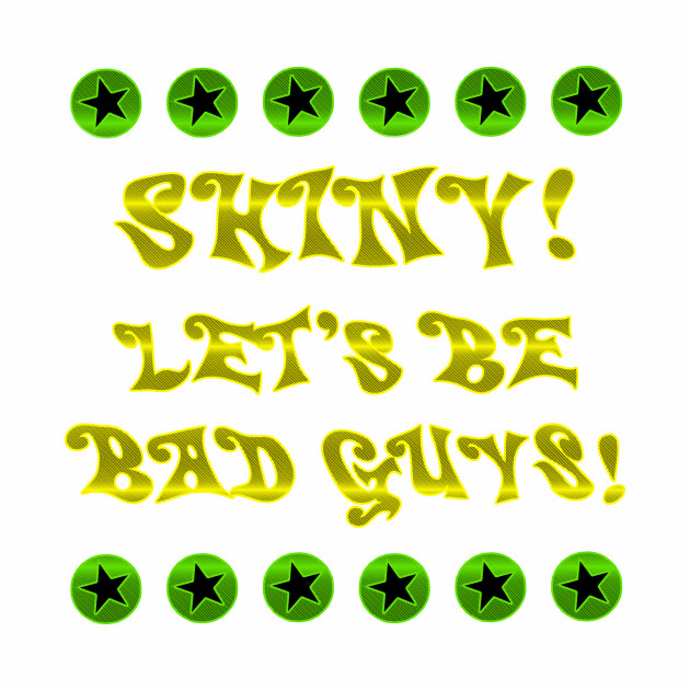 Let's Be Bad Guys!