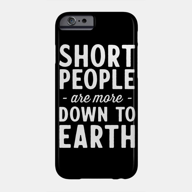 Short down to Earth Phone Case